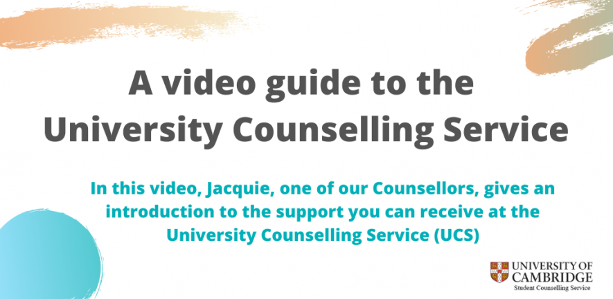 A video guide to the University Counselling Service In this video, Jacquie, one of our Counsellors, gives an introduction to the support you can receive at the University Counselling Service (UCS)